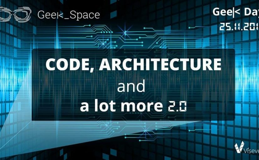GeekDay на тему «Code, Architecture and a lot more 2.0»
