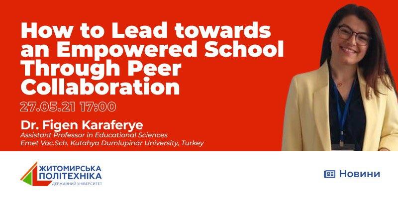 У Житомирській політехніці відбувся он-лайн семінар «How to Lead Towards an Empowered School Through Peer Collaboration»